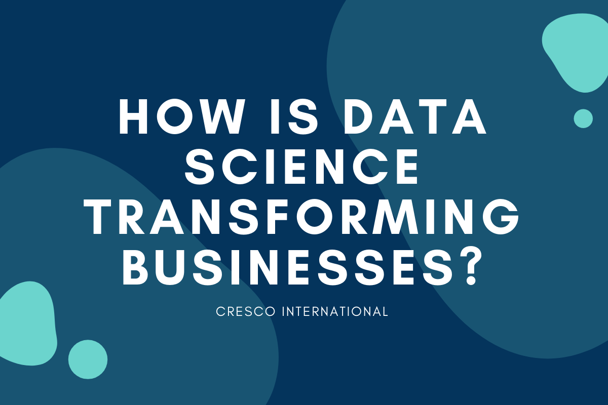 How is data science transforming businesses