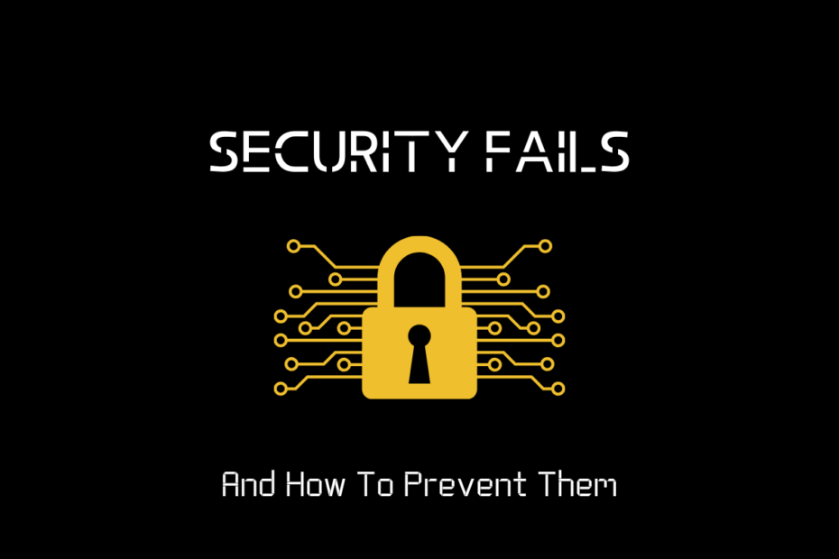 Security Fails