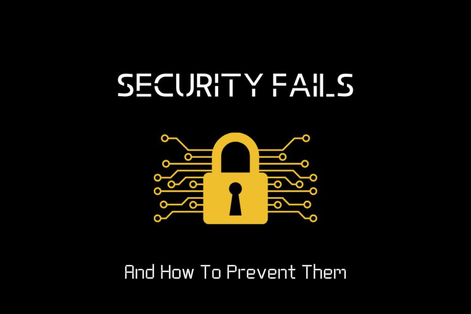 Security Fails