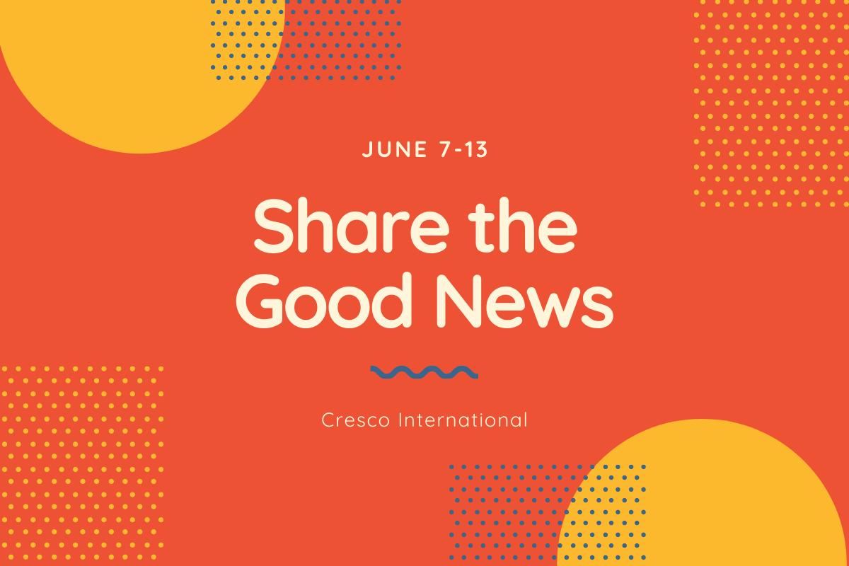 Share the Good News June 7-13